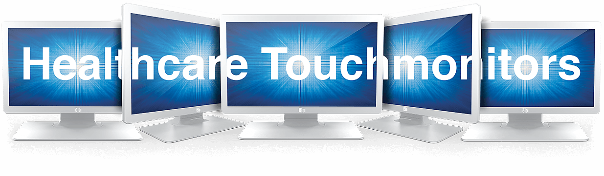 Elo touchscreen monitors for healthcare